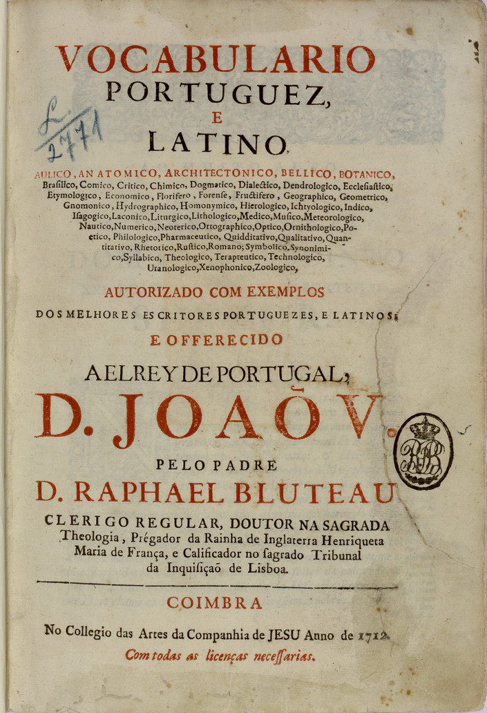 Cover of Vocabulario portuguez e latino, aulico, anatomico, architectonico, bellico, botanico, brasilico, comico, critico, chimico… / pelo Padre D. Raphael Bluteau. - Coimbra : no Collegio das Artes da Companhia de Jesu, 1712-1728. - 10 vol. ; 2º (31 cm)