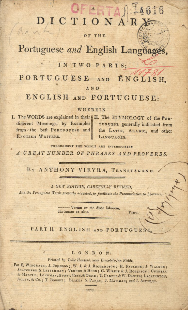 Cover of A dictionary of the portuguese and english languages : in two parts... / by Anthony Vieyra, Transtagano.... - A new edition, carefully revised.... - London : printed by Luke Hansard..., 1805. - 2 vol. ; 22 cm