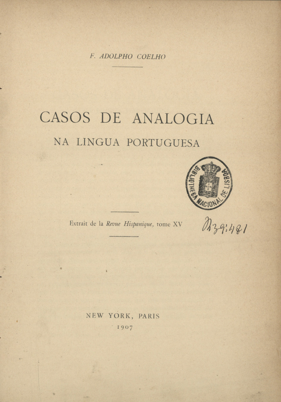 Cover of Casos de analogia na lingua portuguesa / F. Adolpho Coelho. - New York ;. - Paris : [s.n.], 1907. - 34 p. ; 21 cm